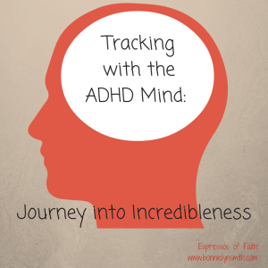 Tracking with the ADHD Mind
