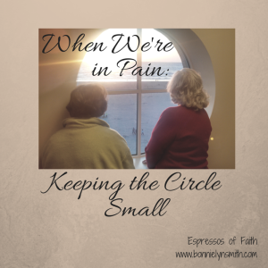 When We're in Pain-Keeping the Circle Small
