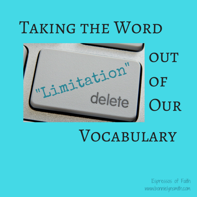 "Taking the Word ""Limitation"" out of Our Vocabulary"