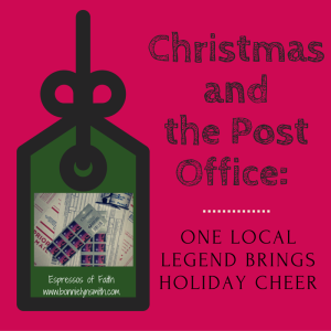Christmas and the Post Office-One Local Legend Brings Holiday Cheer