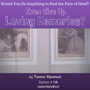 Would You Do Anything to End the Pain of Grief