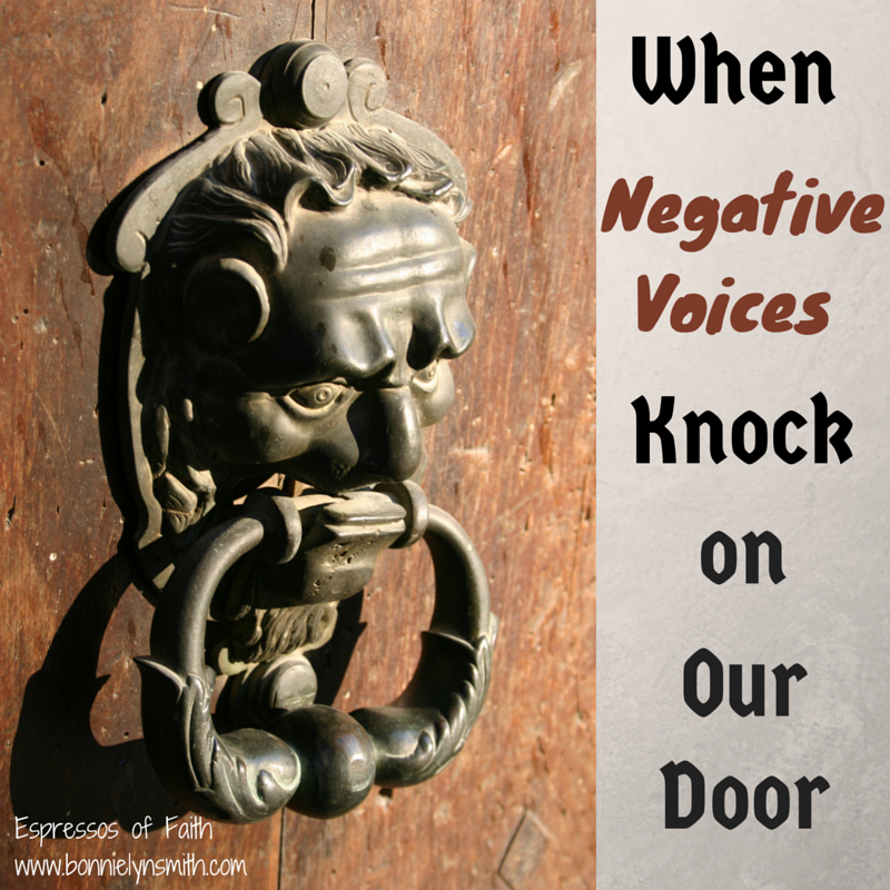 When Negative Voices Knock on Our Door
