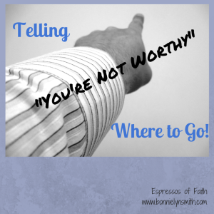 Telling You're Not Worthy Where to Go