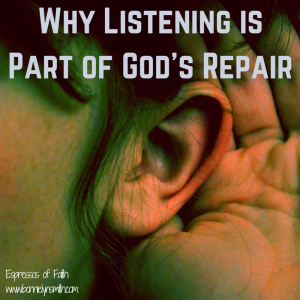 Why Listening Is Part of God's Repair