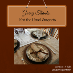 Giving Thanks- Not the Usual Suspects