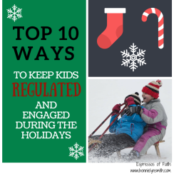 Top 10 Ways to Keep Kids Regulated and Engaged During the Holidays