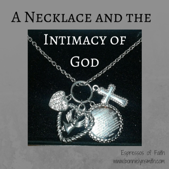 A Necklace and the Intimacy of God