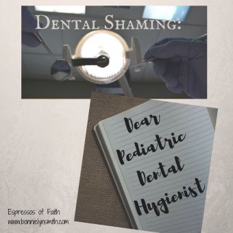 Dental Shaming-Dear Pediatric Dental Hygienist