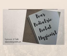 Dental Shaming- Dear Pediatric Dental Hygienist2