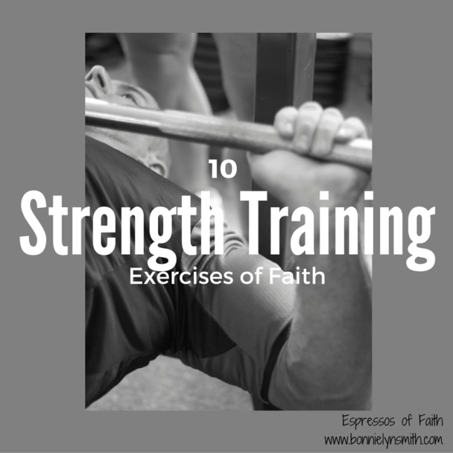 10 Strength Training Exercises of Faith