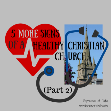 5 More Signs of a Healthy Christian Church, Part 2