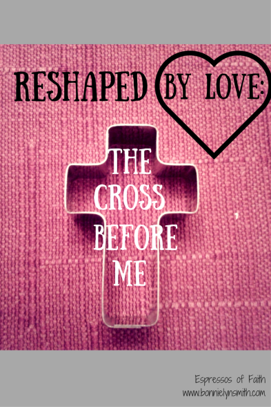 Reshaped by Love