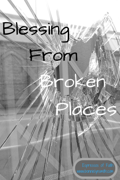 Blessing From Broken Places