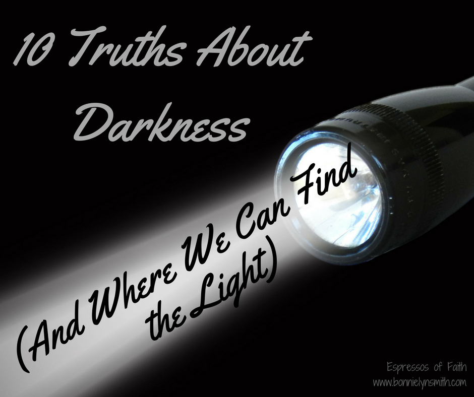 10 Truths About Darkness