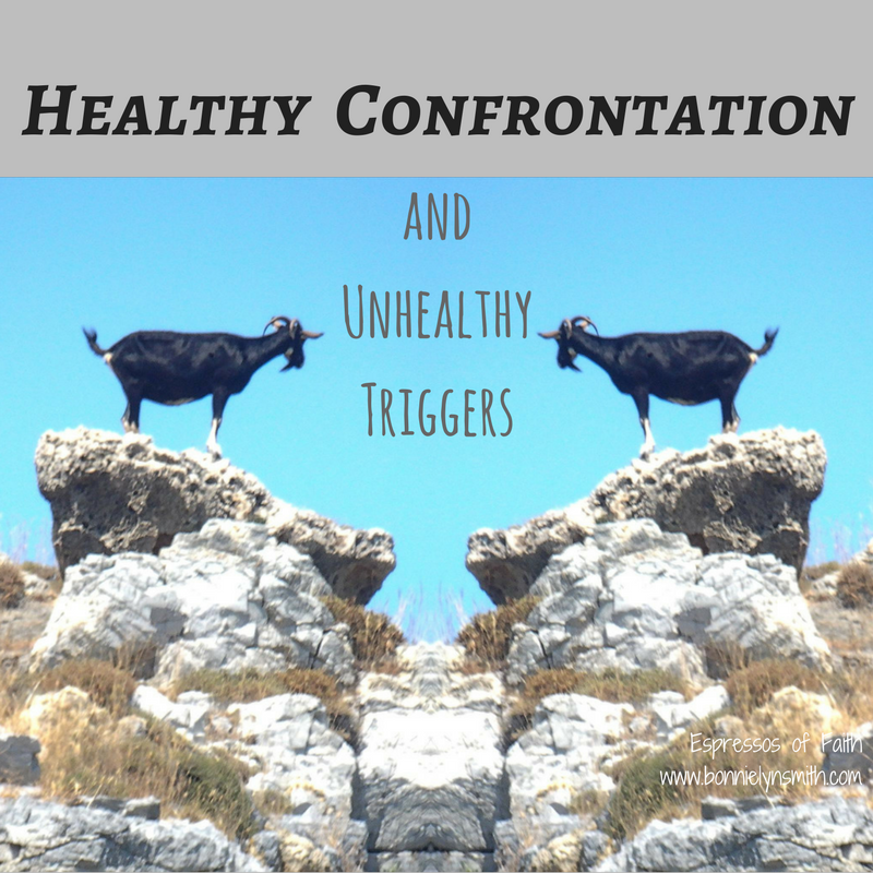 Healthy Confrontation and Unhealthy Triggers