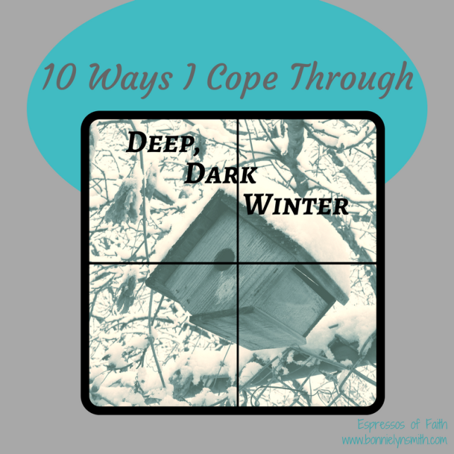 10 Ways I Cope Through Deep, Dark Winter