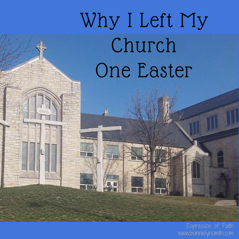 Why I Left My Church One Easter-3