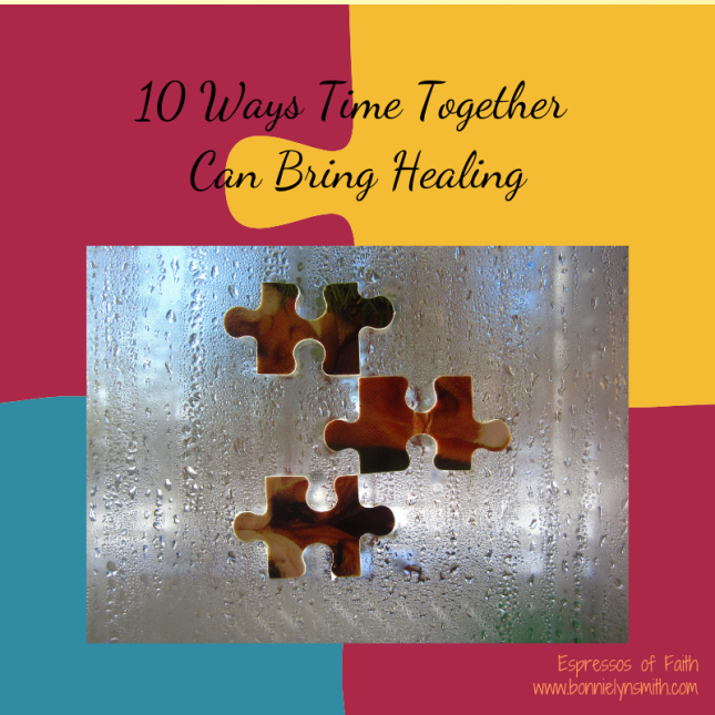 10 Ways Time Together Can Bring Healing
